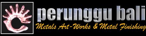 Perunggu Bali – Metal Art-Work & Metal Finishing Specialist